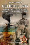 Gelibolu 1915 & Birinci Dünya Harbi'nde Alman-Türk Askeri İttifakı