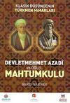 Klasik Düşüncenin Türkmen Mimarları & Devletmehmet Azadi ve Oğlu Mahtumkulu