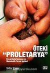 Öteki Proletarya & De-proletarizasyon ve Mevsimlik Tarım İşçileri
