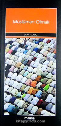 Müslüman Olmak - Nuri Yılmaz pdf epub