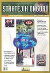 Stratejik Öngörü Dergisi / Yıl:1 Sayı:1 Mayıs 2004