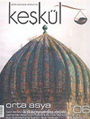 Keşkül Sayı:6 / Orta Asya