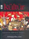 Kültür Sayı: 1 Ekim 2005 / Üç Aylık Kültür Sanat Araştırma Dergisi