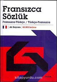Fransızca SözlükFransızca-Türkçe / Türkçe-Fransızca 40.000 Kelime (Ciltli) - Ali Bayram pdf epub