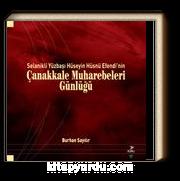Selanikli Yüzbaşı Hüseyin Hüsnü Efendi'nin Çanakkale Muharebeleri Günlüğü