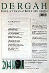 Şubat 2007, Sayı 204, Cilt XVIII / Dergah Edebiyat Sanat Kültür Dergisi