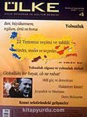 Sayı: 4 Temmuz-Ağustos 2007 Aylık Düşünce ve Kültür Dergisi