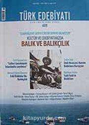 Sayı: 409 / Kasım 2007 / Türk Edebiyatı / Aylık Fikir ve Sanat Dergisi