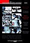 Sanat Dünyamız Üç Aylık Kültür ve Sanat Dergisi Sayı: 104 Güz 2007