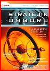 Stratejik Öngörü Dergisi Sayı: 10 Şubat 2007