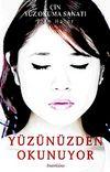 Yüzünüzden Okunuyor & Çin Yüz Okuma Sanatı