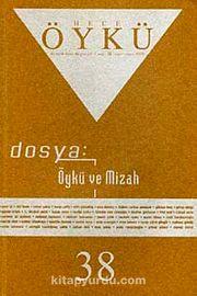 Yıl :7 Sayı:38 Nisan-Mayıs 2010 Hece Öykü İki Aylık Öykü Dergisi