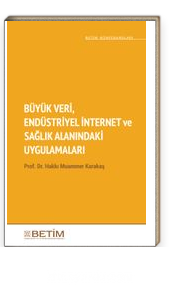 Büyük Veri, Endüstriyel İnternet ve Sağlık Alanındaki Uygulamaları