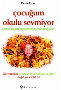 Çocuğum Okulu Sevmiyor - Peter Gray pdf epub