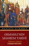 Osmanlı'nın Mahrem Tarihi & Bilinmeyen Yönleriyle Osmanlı Padişahları