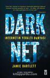 Dark Net & İnternetin Yeraltı Dünyası