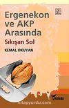 Ergenekon ve AKP Arasında Sıkışan Sol