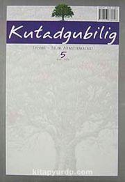 Kutadgubilig Felsefe-Bilim Araştırmaları Dergisi Sayı 5 Mart 2004