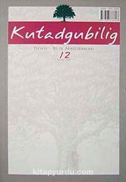 Kutadgubilig Felsefe-Bilim Araştırmaları Dergisi Sayı 12 Kasım 2007