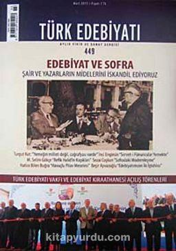 Türk Edebiyatı / Aylık Fikir ve Sanat Dergisi Sayı:449 Mart 2011