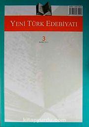Yeni Türk Edebiyatı Hakemli Altı Aylık İnceleme Dergisi Sayı:3 Mart 2011