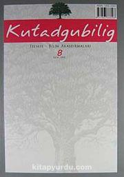 Kutadgubilig Felsefe-Bilim Araştırmaları Dergisi Sayı 8 Ekim 2005
