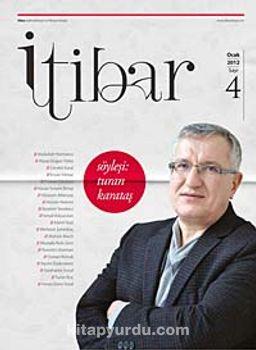 Sayı :4 Ocak 2012 İtibar Edebiyat ve Fikriyat Dergisi