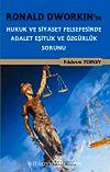 Ronald Dworkin'in Hukuk ve Siyaset Felsefesi'nde Adalet Eşitlik ve Özgürlük Sorunu