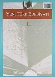 Yeni Türk Edebiyatı Hakemli Altı Aylık İnceleme Dergisi Sayı:5 Nisan 2012