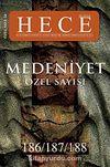 Sayı:186-187-188 Haziran-Temmuz-Ağustos 2012 Hece Aylık Edebiyat Dergisi & Medeniyet Özel Sayısı