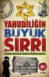 Yahudiliğin Büyük Sırrı & Yahudilik-Sabetaycılık-Siyonizm-Türkiye'de Yahudilik