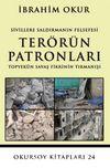 Sivillere Saldırmanın Felsefesi Terörün Patronları & Topyekun Savaş Fikrinin Tırmanışı
