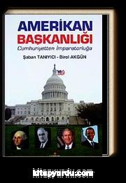 Amerikan Başkanlığı & Cumhuriyetten İmparatorluğa