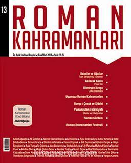 Roman Kahramanları Üç Aylık Edebiyat Dergisi / Ocak - Mart  Sayı:13 2013
