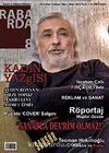 Rabarda Sanat ve Edebiyat Dergisi Sayı:8 Şubat-Mart-Nisan 2013