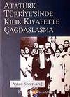 Atatürk Türkiye'sinde Kılık Kıyafette Çağdaşlaşma