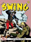 Özel Seri Swing Sayı: 13 Bir Kurşun Darbesi / Lone Hill'deki Görev / Gizli Ajan