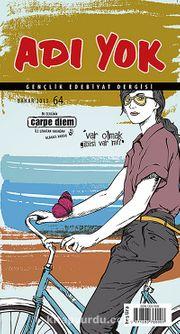 Adı Yok Sayı:64 Bahar 2013/ Mevsimlik Gençlik Edebiyat Dergisi