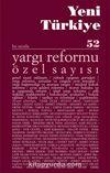 Yeni Türkiye Sayı:52 Haziran 2013 / Yargı Reformu Özel Sayısı