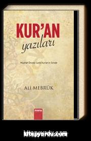 Kur'an Yazıları & Mushaf Öncesi Canlı Kur'an'ın İzinde