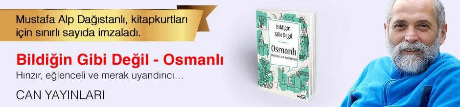 Bildiğin Gibi Değil - Osmanlı. Mustafa Alp Dağıstanlı, Kitapkurtları için Sınırlı Sayıda İmzaladı.