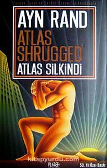 Atlas Silkindi / Atlas Shrugged (Ciltli)