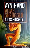 Atlas Silkindi / Atlas Shrugged (Ciltli)