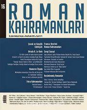Roman Kahramanları Üç Aylık Edebiyat Dergisi / Ekim - Aralık  Sayı:16 2013