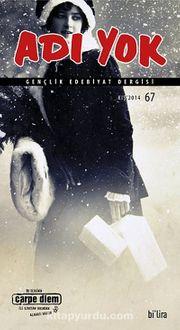 Adı Yok Sayı:67 Kış 2014/ Mevsimlik Gençlik Edebiyat Dergisi