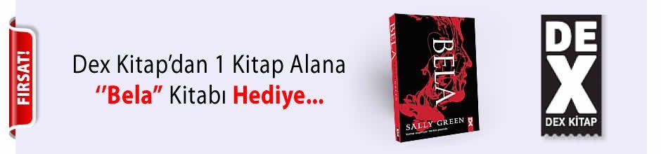 Dex Kitap'dan 1 Kitap Alana ''Bela'' Kitabı Hediye...