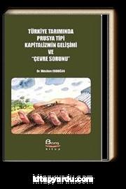 """Türkiye Tarımında Prusya Tipi Kapitalizmin Gelişimi ve """"Çevre Sorunu"""""""