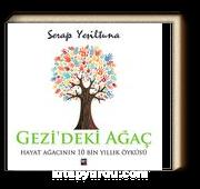 Gezi'deki Ağaç & Hayat Ağacının 10  Bin Yıllık Öyküsü