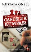 İstanbul'dan İzmir'e Casusluk Kumpası & Kim Bunlar?
