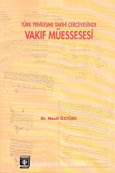 Türk Yenileşme Tarihinde Vakıf Müessesesi (Ciltsiz)